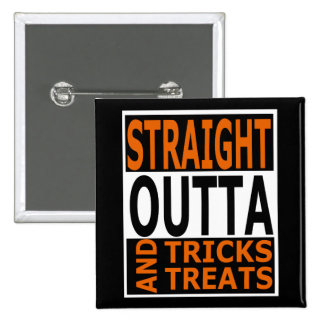Straight Outta Tricks and Treats Funny Halloween 2 Inch Square Button