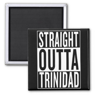 straight outta Trinidad Square Magnet