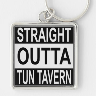 Straight Outta Tun Tavern Keychain