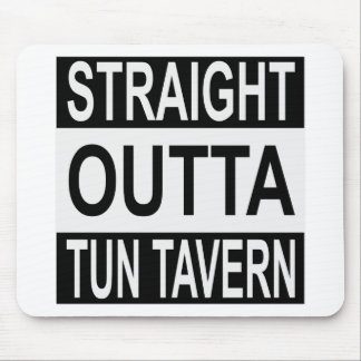 Straight Outta Tun Tavern Mouse Pad