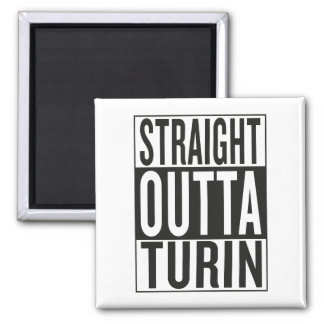 straight outta Turin Square Magnet