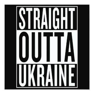 straight outta Ukraine Card
