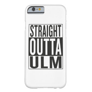 straight outta Ulm Barely There iPhone 6 Case