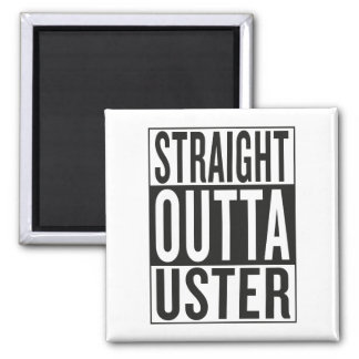 straight outta Uster Square Magnet