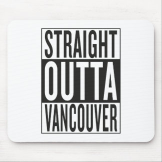 straight outta Vancouver Mouse Pad