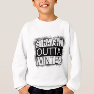 Straight outta WINTER Sweatshirt