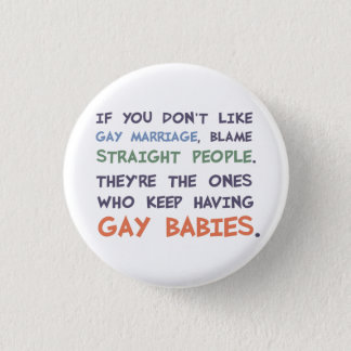 Straight People Are Having Gay Babies 1 Inch Round Button