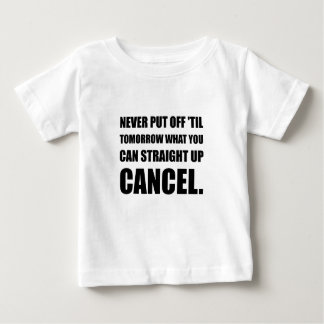 Straight Up Cancel Baby T-Shirt