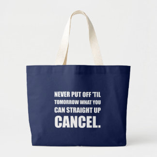 Straight Up Cancel Large Tote Bag