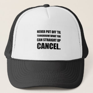 Straight Up Cancel Trucker Hat