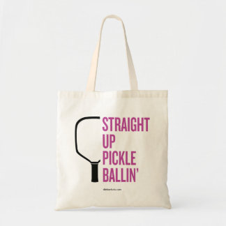 """Straight Up Pickle Ballin'"" Pickleball Tote Bag"