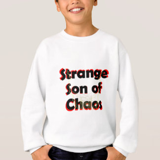 Strange Son Of Chaos Sweatshirt