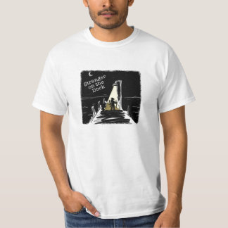 Stranger on the Dock T-Shirt