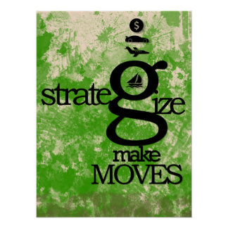 Strategize and Make Moves Poster