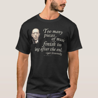 Stravinsky on Endings T-Shirt