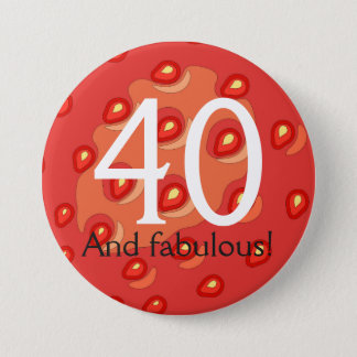 Strawberry 40th Birthday Badge (Customisable Age) 3 Inch Round Button