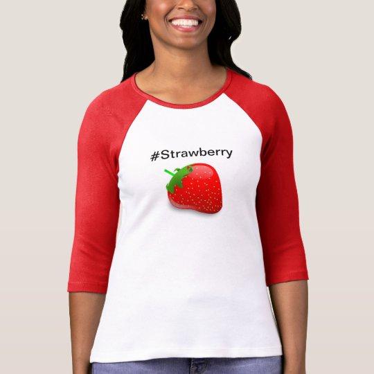 #strawberry T-Shirt
