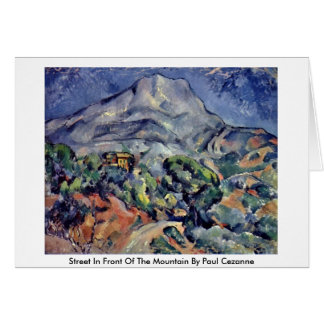 Street In Front Of The Mountain By Paul Cezanne Card