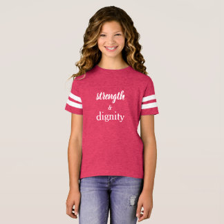 Strength & Dignity Shirt for Girls