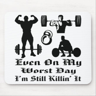 Strength Even On My Worst Day I'm Still Killing It Mouse Pad