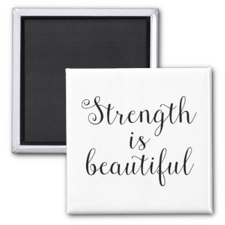 Strength is Beautiful Magnet