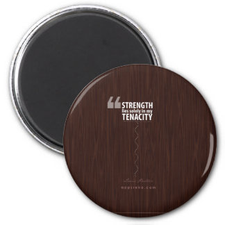 strength lies solely in my tenacity motivation 2 inch round magnet