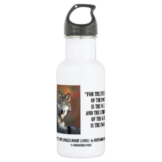 Strength Of The Pack Is The Wolf Kipling Quote 532 Ml Water Bottle