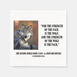 Strength Of The Pack Is The Wolf Kipling Quote Disposable Napkins