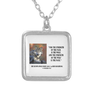 Strength Of The Pack Is The Wolf Kipling Quote Silver Plated Necklace