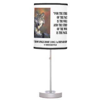 Strength Of The Pack Is The Wolf Kipling Quote Table Lamp