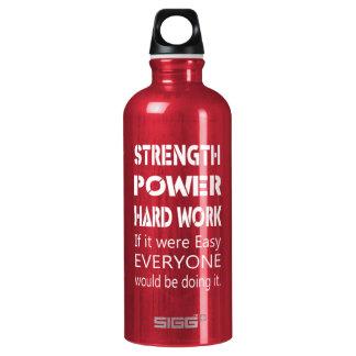 Strength Power Hard Work Water Bottle