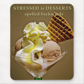 STRESSED is DESSERTS spelled backwards Mouse Pad