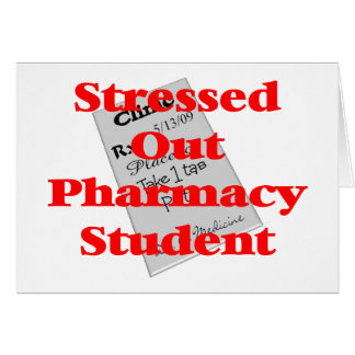 stressed out pharmacy student greeting card