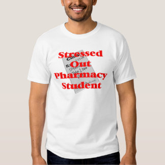 stressed out pharmacy student tshirt