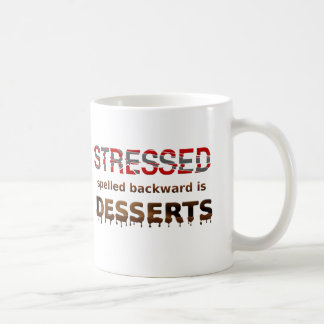 Stressed Spelled Backwards Is Desserts Classic White Coffee Mug