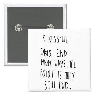 Stressful Days 2 Inch Square Button