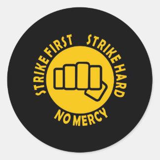 Strike first, Strike hard, No mercy Classic Round Sticker