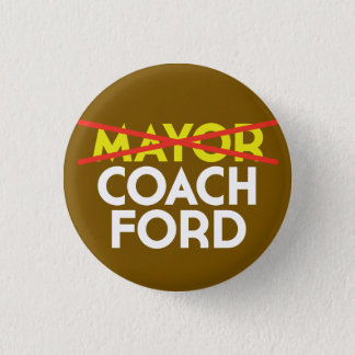 <strike>Mayor</strike> Coach Ford 1 Inch Round Button