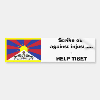 Strike out against injustice -HELP TIBET Bumper Sticker