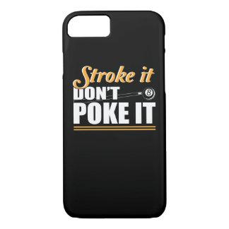 Stroke It Dont Poke Love Billiard Shirt iPhone 8/7 Case