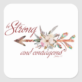 Strong and courageous square sticker