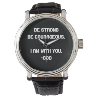 Strong and Courageous Watch