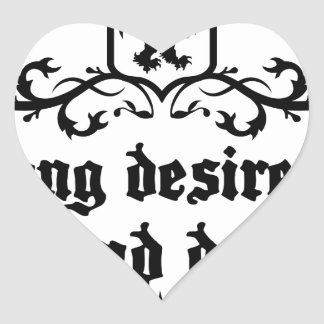 Strong Desire Can Love And Destroy Medieval quote Heart Sticker
