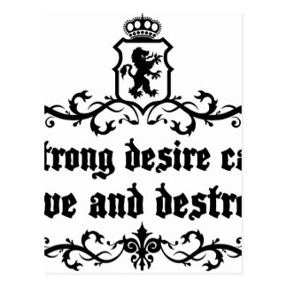 Strong Desire Can Love And Destroy Medieval quote Postcard