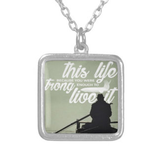 Strong Enough To Live This Life Silver Plated Necklace