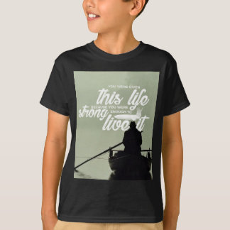 Strong Enough To Live This Life T-Shirt