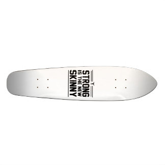 Strong is the New Skinny Skate Decks