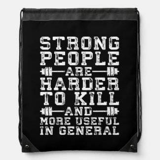 Strong People Are Harder To Kill - Workout Drawstring Bag