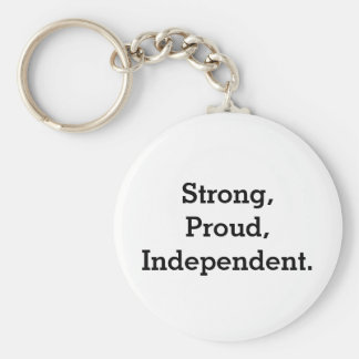 Strong, Proud, Independent Keychain