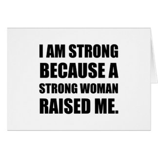 Strong Woman Raised Me Card